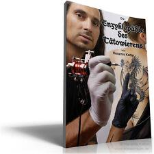 DIE ENZYKLOPÄDIE DES TÄTOWIERENS - Tätowieren lernen Tattoo Anleitung Buch eBook