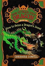 How to Train Your Dragon Ser.: How to Seize a Dragon's Jewel by Cressida Cowell