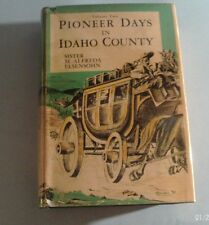 1951 PIONEER DAYS IN IDAHO COUNTY by Sister M. Alfreda Elsensohn  (Signed, H/C)