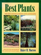 Best Plants for New Mexico Gardens and Landscapes: Keyed to Cities and Regions i