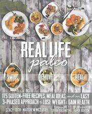 Real Life Paleo: 175 Gluten-Free Recipes, Meal Ideas, and an Easy 3-Phased Appro