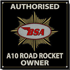 BSA A10 ROAD ROCKET AUTHORISED BSA A10 ROAD ROCKET OWNER METAL SIGN.CLASSIC BSA.