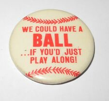 """1967 Baseball Pin """"We Could Have a Ball If You'd Just Play Along"""" Advertising"""