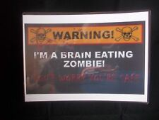 FUNNY A5 LAMINATED SIGN  WARNING I'M A BRAIN EATING ZOMBIE