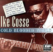 Cosse, Ike: Cold Blooded World  Audio CD