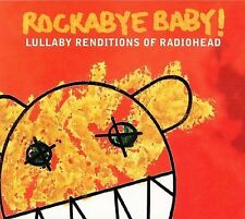 Rockabye Baby! Lullaby Renditions of Radiohead by Rockabye Baby! (CD,...