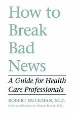 How to Break Bad News: A Guide for Health Care Professionals-ExLibrary