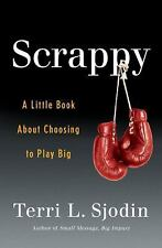Scrappy: A Little Book About Choosing to Play Big, Sjodin, Terri L., New Book