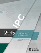 2015 International Plumbing Code (Includes IPSDC) by ICC Staff (2014, Paperback)