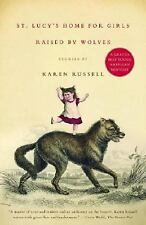 St. Lucy's Home for Girls Raised by Wolves by Karen Russell (2007, Paperback,...