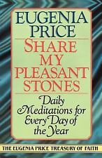 Share My Pleasant Stones: Meditations for Every Day of the Year (Eugenia Price
