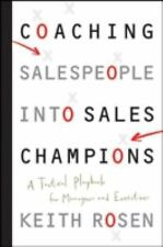 Coaching Salespeople into Sales Champions : A Tactical Playbook for Managers...