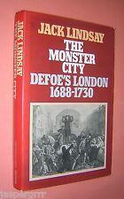 MONSTER CITY DEFOE'S LONDON 1688-1730. JACK LINDSAY. 1978 1st EDITION HB in DJ