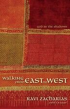 Walking from East to West: God in the Shadows, Zacharias, Ravi, Good Book