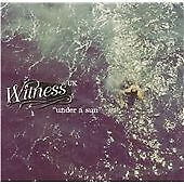 WITNESS [ CD 2001 ] UNDER A SUN - EXCELLENT CONDITION - ISLAND RECORDS