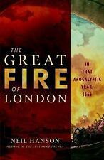 The Great Fire of London : In That Apocalyptic Year 1666 by Neil Hanson...
