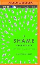 Is Shame Necessary? : New Uses for an Old Tool by Jennifer Jacquet (2016, MP3...