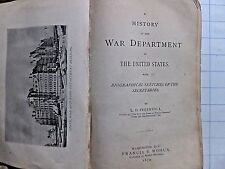 A History of the War Dept. of the U.S. w/Bio Sketches of the Secretaries. 1879.