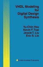 VHDL Modeling for Digital Design Synthesis by Kevin F. Tsai, Jessie T. Liu,...
