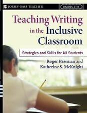 Teaching Writing in the Inclusive Classroom: Strategies and Skills for All Stud