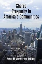 Shared Prosperity in America's Communities (The City in the Twenty-First Century