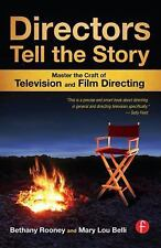 Directors Tell the Story : Master the Craft of Television and Film Directing...