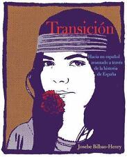Transicin: Hacia un espaol avanzado a travs de la historia de Espaa