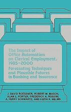 The Impact of Office Automation on Clerical Employment, 1985-2000 :...
