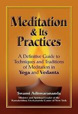 Meditation and Its Practices : A Definitive Guide to Technniques and Traditions