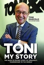 Toni: My Story: The Rags-to-Riches Story of Toni & Guy, 'Hairdresser to the Worl