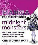 Manga for the Beginner Midnight Monsters : How to Draw Zombies, Vampires, and...