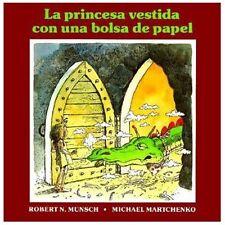 La Princesa Vestida con una Bolsa de Papel by Robert Munsch (1992, Paperback)