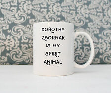 Dorothy Zbornak is my Spirit Animal - Golden Girls TV coffee cup Mug Bea Arthur