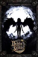 La Biblia de Los Caídos. Tomo 1 Del Testamento de Nilia by Fernando Trujillo...