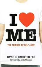I Heart Me The Science of Self-Love by David R. Hamilton PhD NEW