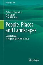 Landscape Ser.: People, Places and Landscapes : Social Change in High Amenity...
