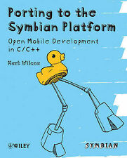 Porting to the Symbian Platform: Open Mobile Development in C/C++: Open Smartpho