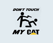 Don 't Touch My Cat caterpillar camión camión baumaschiene excavadoras Pegatina Sticker