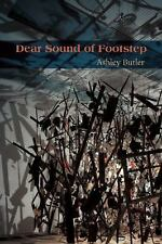 Dear Sound of Footstep by Ashley Butler (2009, Paperback)