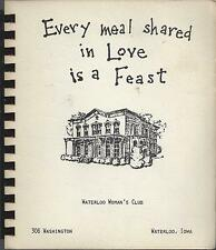*WATERLOO IA 1973 WOMAN'S CLUB COOK BOOK *EVERY MEAL SHARED IN LOVE IS A FEAST