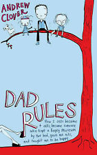 Dad Rules: How My Children Taught Me To Be a Good Parent: What I Learned from My