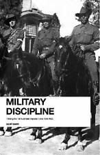Military Discipline : Policing the 1st Australian Imperial Force, 1914-1918...