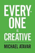 Everyone is Creative by Michael Atavar (Paperback, 2013)