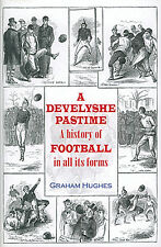 A Develyshe Pastime - History of Football in all its forms - Rugby Gridiron book