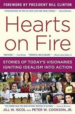 Hearts on Fire: Stories of Today's Visionaries Igniting Idealism into Action