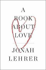 A Book about Love by Jonah Lehrer (2016, Hardcover)