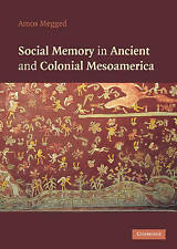 Social Memory in Ancient and Colonial Mesoamerica, Megged, Amos, New condition,