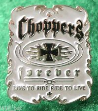 Choppers Live To Ride - Ride To Live Motorcycle Bike Metal Biker Rocker Badge