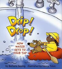 Drip! Drop!: How Water Gets to Your Tap by Seuling, Barbara
