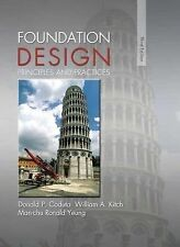 Foundation Design : Principles and Practices by Donald P. Coduto, Man-Chu...